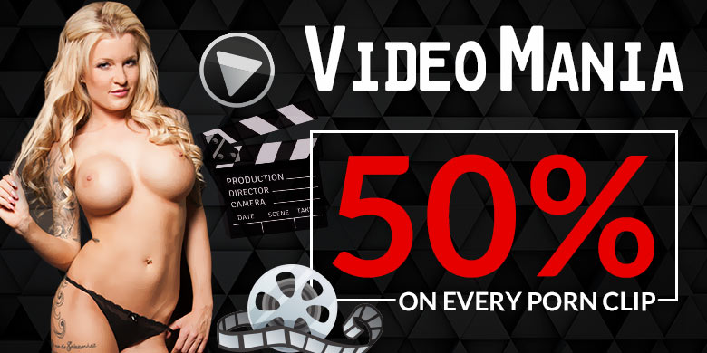 Video Mania: 50 % on every porn clip